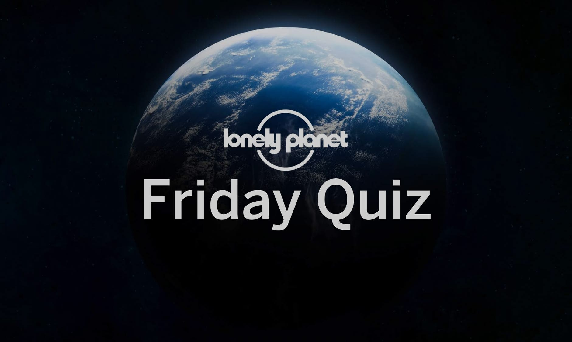 Lonely Planet's Friday Quiz: world's smallest countries