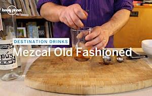 Destination Drinks: Mezcal Old Fashioned