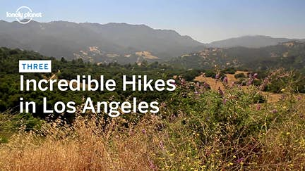Three incredible hikes in Los Angeles
